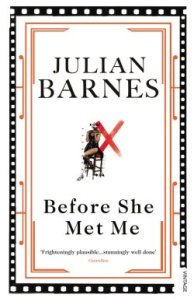 Before She Met Me by Julian Barnes (Jonathan Cape, 1982)