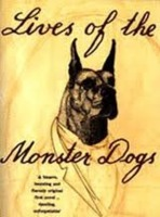 The Lives of the Monster Dogs