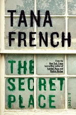Now I Know Who Killed Him Too: The Secret Place by Tana French (2/2)