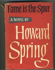 Fame is the Spur, Howard Spring, 1964