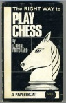 The Right Way to Play Chess by D Brine Pritchard 1974