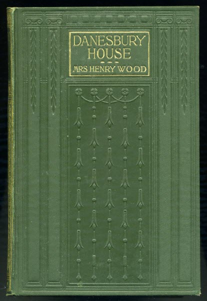 Danesbury House - A Temperance Tale by Mrs Henry Wood (Book of the Week No. 1) (1/4)