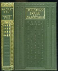 Danesbury House by Mrs Henry Wood, Ward Lock & Co, c 1910