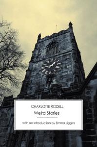 Riddell Charlotte Weird Stories